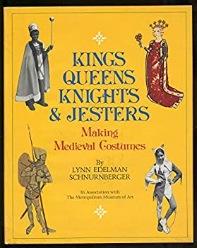 Kings, Queens, Knights, & Jesters: Making Medieval Costumes 0060252413 Book Cover