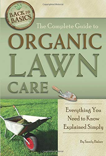 The Complete Guide to Organic Lawn Care Everything You Need to Know Explained Simply (Back-To-Basics)
