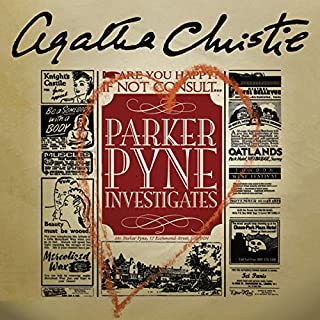 Parker Pyne Investigates                   By:                                                                                                                                 Agatha Christie                               Narrated by:                                                                                                                                 Hugh Fraser                      Length: 5 hrs and 44 mins     117 ratings     Overall 4.5
