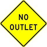No Outlet - 18 x 18 Warning Sign - A Real Sign. 10 Year 3M Warranty.
