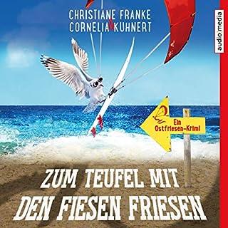 Zum Teufel mit den fiesen Friesen     Ein Ostfriesen-Krimi              By:                                                                                                                                 Christiane Franke,                                                                                        Cornelia Kuhnert                               Narrated by:                                                                                                                                 Tetje Mierendorf                      Length: 4 hrs and 44 mins     Not rated yet     Overall 0.0