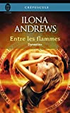 Dynasties, Tome 1 - Entre les flammes