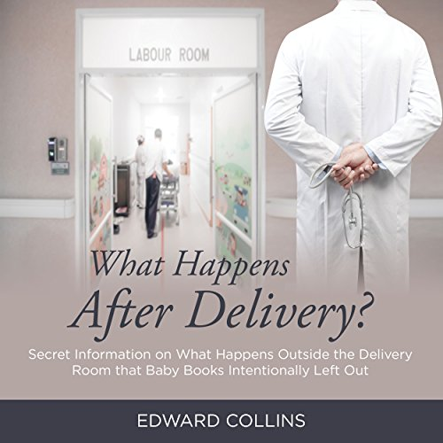 What Happens After Delivery? audiobook cover art