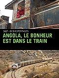 Angola, le bonheur est dans le train