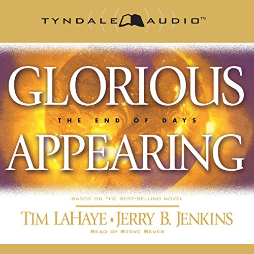 Glorious Appearing: The End of Days audiobook cover art