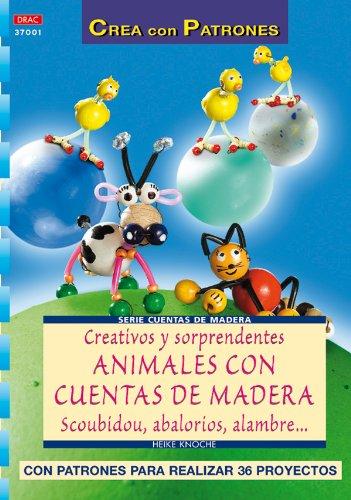 Serie Cuentas de Madera nº 1. CREATIVOS Y SORPRENDENTES ANIMALES CON CUENTAS...
