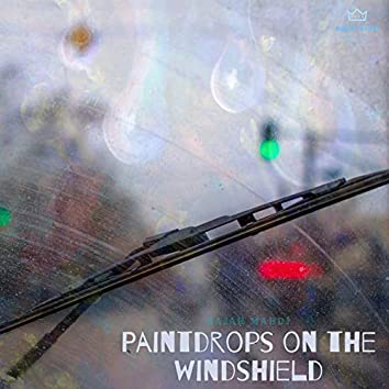 Paintdrops on the Windshield