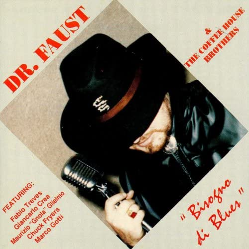 Dr. Faust & The Coffee House Brothers feat. Fabio Treves, Giancarlo Crea, Maurizio Gnola Glielmo, Chuck Fryers & Marco Gotti