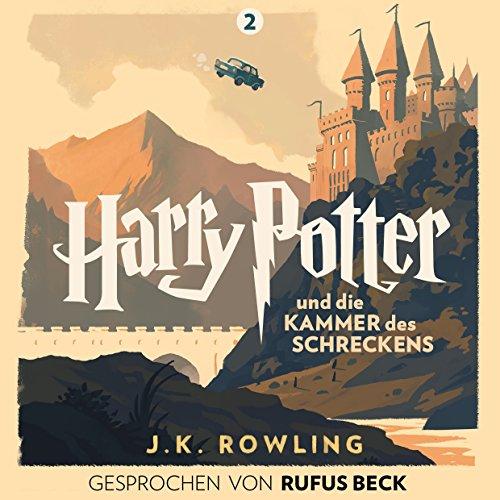 Harry Potter und die Kammer des Schreckens - Gesprochen von Rufus Beck Titelbild