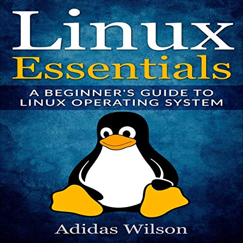 Linux Essentials: A Beginner's Guide to Linux Operating System audiobook cover art
