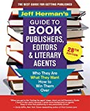 Jeff Herman's Guide to Book Publishers, Editors & Literary Agents, 28th edition: Who They Are, What They Want, How to Win Them Over (Jeff Herman's ... Book Publishers, Editors and Literary Agents)