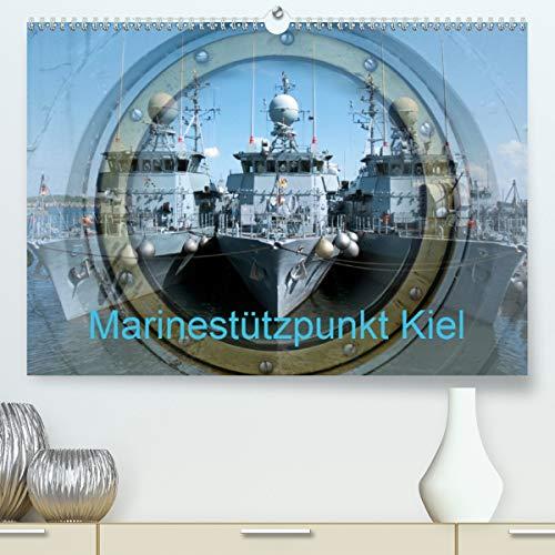 Marinestützpunkt Kiel (hochwertiger DIN A2 Wandkalender 2021, Kunstdruck in Hochglanz)