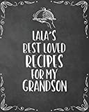 Lala's Best Loved Recipes For My Grandson: Personalized Blank Cookbook and Custom Recipe Journal to Write in Funny Gift for Men Husband Son: Keepsake Family Gift