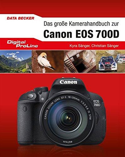 Das große Kamera-Handbuch zur Canon EOS 700D