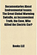 { [ DOCUMENTARIES ABOUT ENVIRONMENTAL ISSUES: THE GREAT GLOBAL WARMING SWINDLE, AN INCONVENIENT TRUTH, THE COVE, WHO KILLED THE ELECTRIC CAR? ] } Books, LLC ( AUTHOR ) Sep-15-2010 Paperback