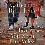 Have You Seen Luis Velez? audiobook cover art