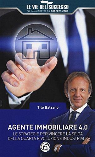 Agente immobiliare 4.0. Le strategie per vincere la sfida della quarta rivoluzione industriale