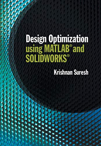 Design Optimization using MATLAB and SOLIDWORKS (English Edition)