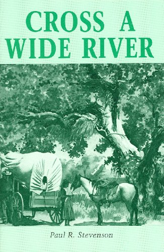 Cross a Wide River (Real West Fiction Series) (English Edition)