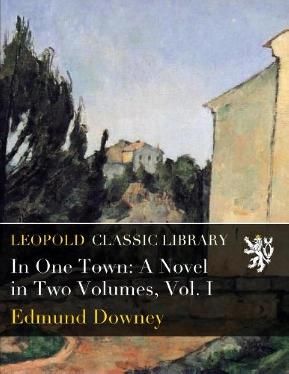 昇る所持例外In One Town: A Novel in Two Volumes, Vol. I