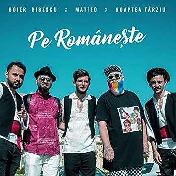 Pe Romănește (feat. Matteo, Noaptea Tarziu)