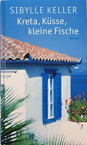 Buchseite und Rezensionen zu 'Kreta, Küsse, kleine Fische' von  Sibylle Keller