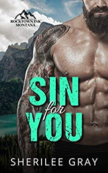 Sin For You: A Small Town Romance (Rocktown Ink Book 2) by [Sherilee Gray]
