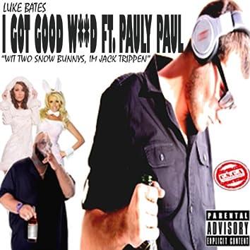I Got Good W**D (feat. Pauly Paul)