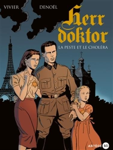 Herr Doktor, tome 1: La peste et le choléra