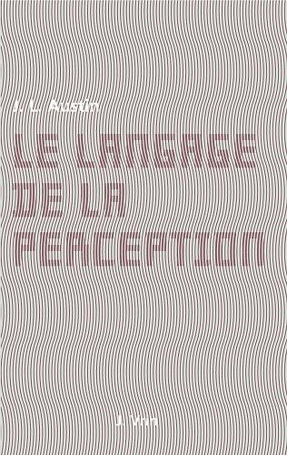 Le Langage de la Perception (Bibliotheque Des Textes Philosophiques - Poche) (French Edition)