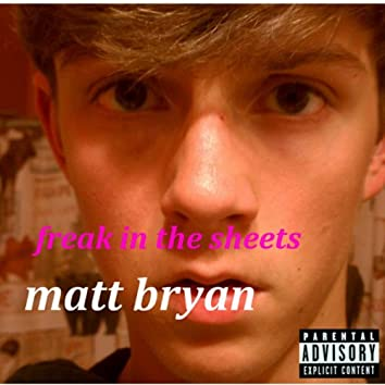 Freak In The Sheets (Exclusive Edition)
