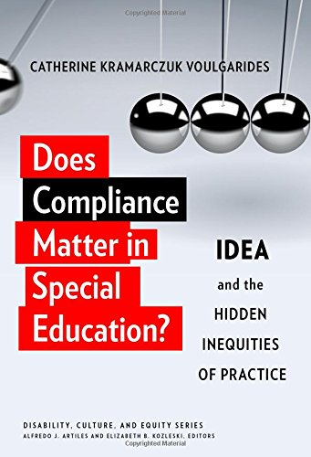 Compare Textbook Prices for Does Compliance Matter in Special Education?: IDEA and the Hidden Inequities of Practice Disability, Culture, and Equity Series 1 Edition ISBN 9780807759011 by Voulgarides, Catherine Kramarczuk,Artiles, Alfredo J.