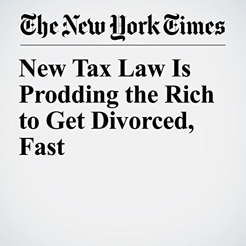 New Tax Law Is Prodding the Rich to Get Divorced, Fast copertina