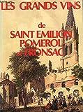 Les Grands vins de Saint-Émilion, Pomerol, Fronsac