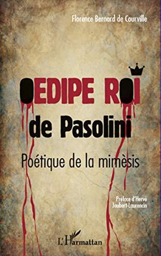 Oedipe Roi De Pasolini Poetique De La Mimesis