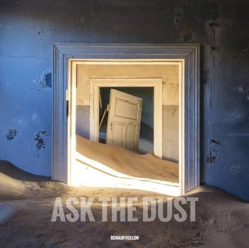 Ask the Dust by Romain Veillon(2016-05-16)