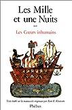 LES MILLE ET UNE NUITS. Tome 2, Les coeurs inhumains, édition 1986 - Phébus - 01/08/1991