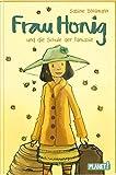 Frau Honig: Frau Honig und die Schule der Fantasie: Bestsellerreihe für Fans von Mary Poppins