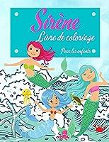Livre de coloriage de sirène pour les enfants: Livre d'activités des sirènes pour les enfants de 4 à 8 ans. Livre de coloriage des sirènes pour les filles et les garçons, le meilleur cadeau pour les enfants. (Cadeaux parfaits pour les enfants)