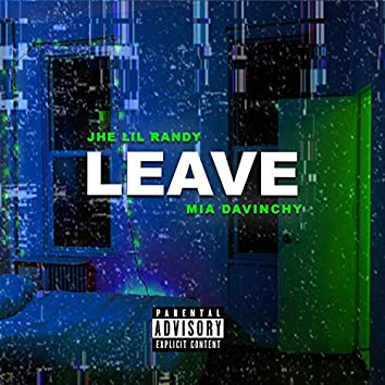 Leave (feat. Mia Davinchy)