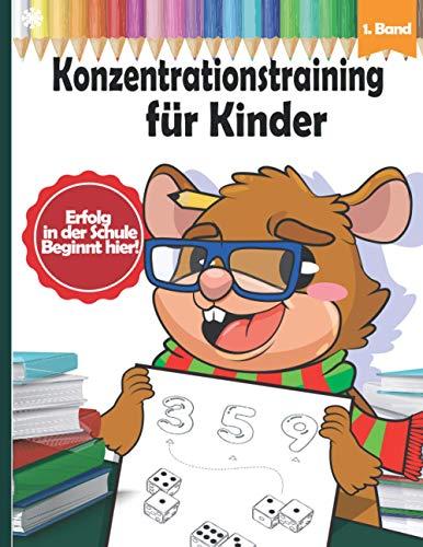 Konzentrationstraining für Kinder: Logisches Denken, Zahlenrätsel, Finde den Fehler, Labyrinth und Knobelaufgaben für Kinder ab 4 Jahre