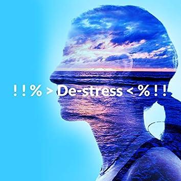 ! ! % > De-stress < % ! !
