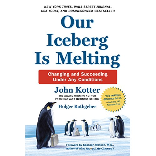 Our Iceberg Is Melting     Changing and Succeeding Under Any Conditions              By:                                                                                                                                 John Kotter,                                                                                        Holger Rathgeber                               Narrated by:                                                                                                                                 Oliver Wyman                      Length: 2 hrs and 9 mins     277 ratings     Overall 4.4