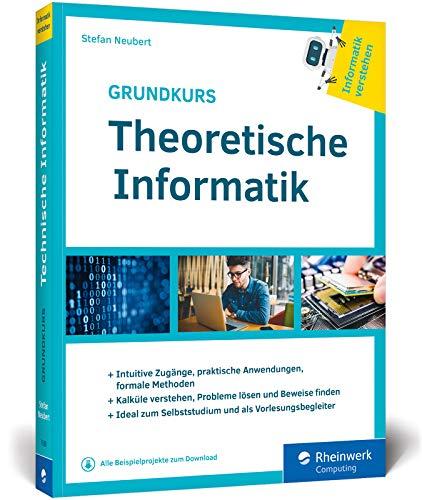Grundkurs Theoretische Informatik: Aus der Buchreihe »Informatik verstehen«. Ideal zum Studium als Vorlesungsbegleiter