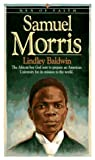 Samuel Morris: The African Boy God Sent to Prepare an American University for Its Mission to the World (Men of Faith)