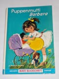 Puppenmutti Barbara Eine Geschichte für kleine Puppenmütter