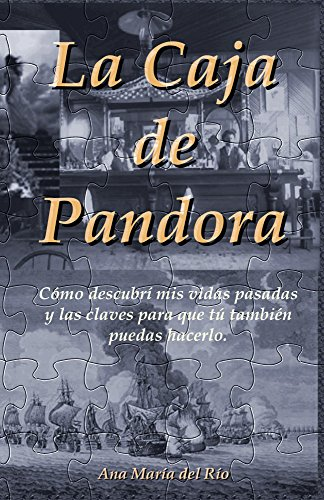La Caja de Pandora: Cómo descubrí mis vidas pasadas y las claves ...