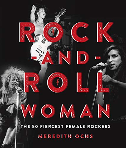 Rock-and-Roll Woman: The 50 Fiercest Female Rockers (English Edition)