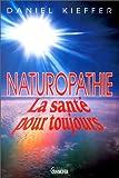 Naturopathie. La santé pour toujours