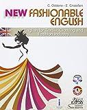 New fashionable English. English for textile, clothing, and fashion industry. Per gli Ist. tecnici e professionali. Ediz. bilingue. Con CD Audio (Inglese)
